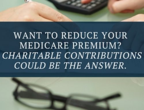 Want to reduce your Medicare premium? Your charitable contributions could be the answer.