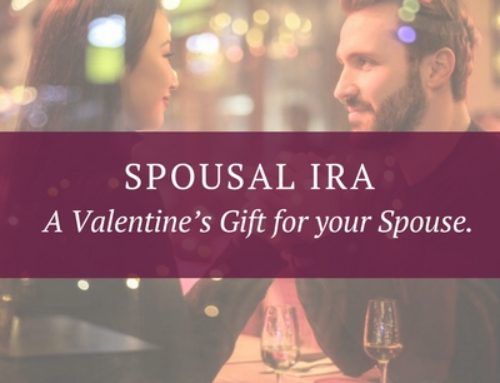 Spousal IRA — A Valentine's Gift for your Spouse