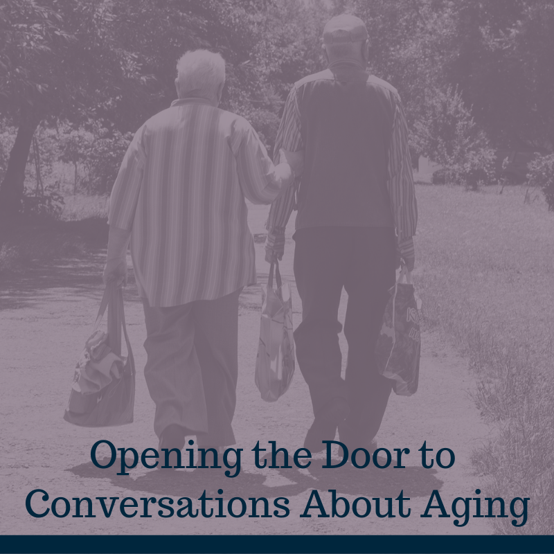 Opening the Door to Conversations About Aging