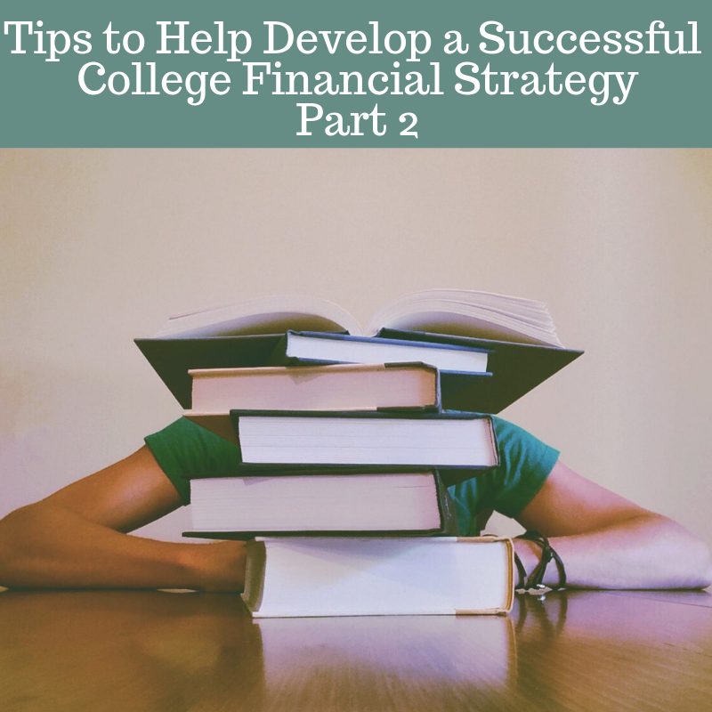 Part 2: Tips to Develop a Successful College Financial Strategy