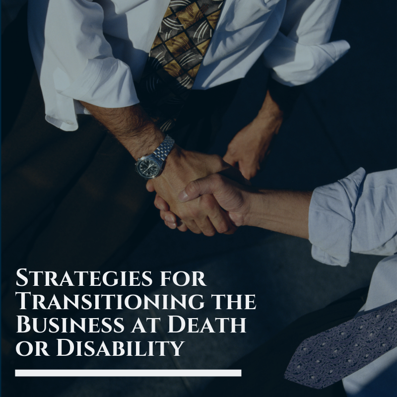Strategies for Transitioning the Business at Death or Disability