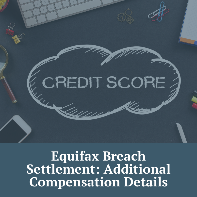 Equifax Breach Settlement: Additional Compensation Details