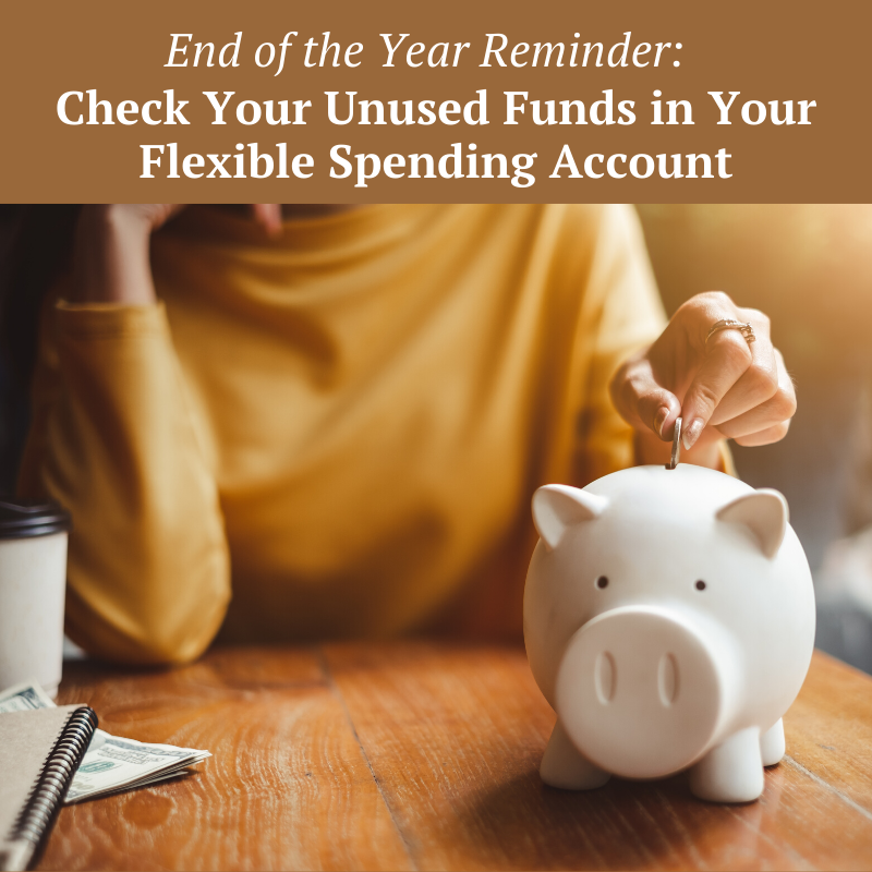 End of the Year Reminder: Check Your Unused Funds in Your Flexible Spending Account