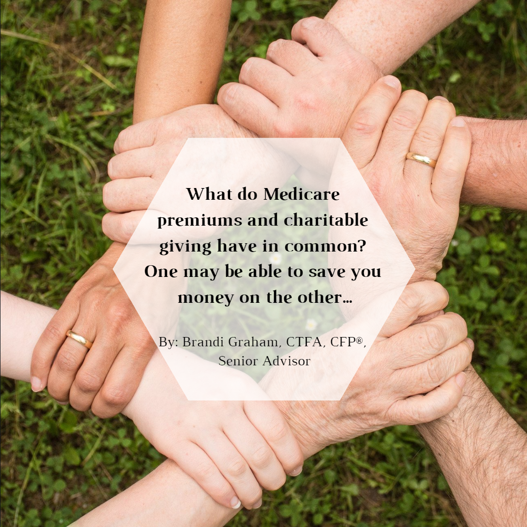 What do Medicare premiums and charitable giving have in common? One may be able to save you money on the other…