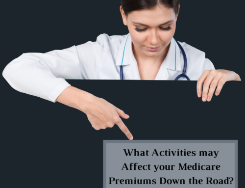 What Activities may Affect your Medicare Premiums Down the Road?