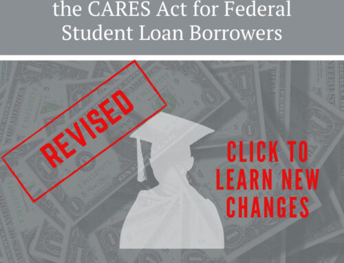 Financial Considerations Under the CARES Act for Federal Student Loan Borrowers