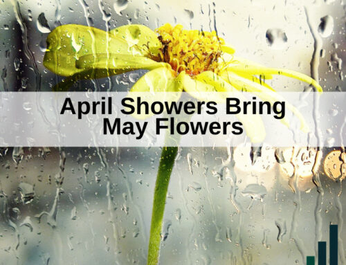 April Showers Bring May flowers: Save Now to Enjoy Later