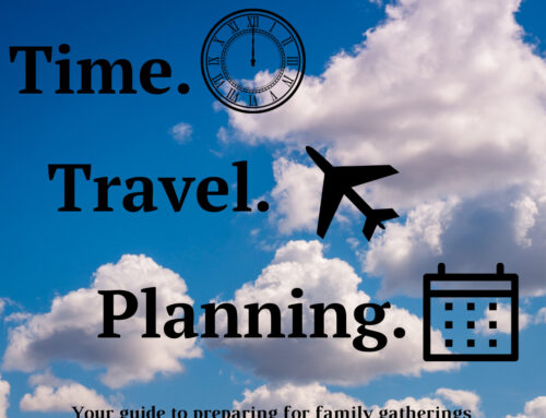 Time. Travel. Planning. Your guide to preparing for family gatherings with different time zones and budgets.