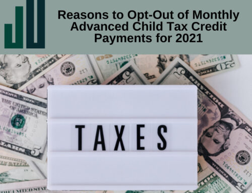 The Latest Stimulus Payment: Reasons to Opt Out of Monthly Advanced Child Tax Credit Payments for 2021